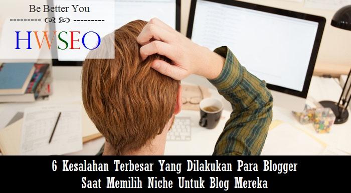 kesalahan dalam memilih niche blog