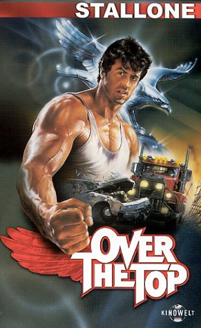 80s Films Rock: Over the Top (1987): Amazingly Terrible