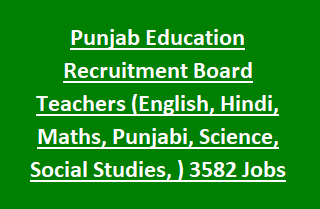 Punjab Education Recruitment Board Master Cadre Teachers (English, Hindi, Maths, Punjabi, Science, Social Studies) 3582 Govt Jobs Online Notification 2017