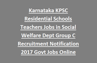 Karnataka KPSC Residential Schools Teachers Jobs in Social Welfare Dept Group C Recruitment Notification 2017 Govt Jobs Online