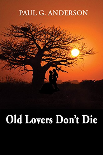 Old Lovers Don't Die by Paul G. Anderson