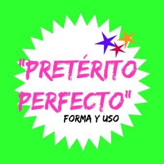 El Pretérito Perfecto Forma Uso Y Texto