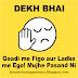 WHATSAPP STATUS - DEKH BHAI GAADI ME FIGO AUR ..