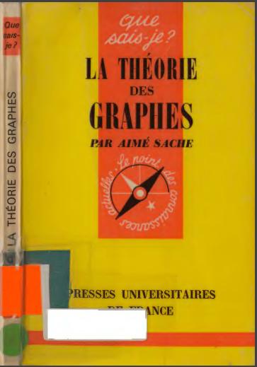 Livre : La théorie des graphes ( Que sais-je ? ) Aimé Sache