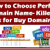 Perfect Domain Name Kaise Choose Kren ?- Killer Tips for Buy Domain