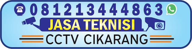 jasa teknisi cctv khusus wilayah cikarang, teknisi cctv daerah cikarang dan sekitarnya, jasa pemasangan cctv cikarang
