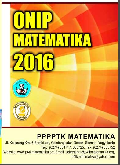 alamat P4TK Matematika Yogyakarta pada tahapan kegiatan ONIP (Olimpiade Nasional Inovasi Pembelajaran) Matematika tahun 2016