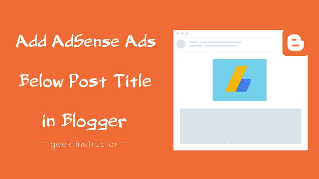 Add AdSense ads below post title in Blogger