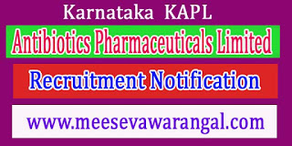Karnataka Antibiotics Pharmaceuticals Limited KAPL Recruitment Notification 2016