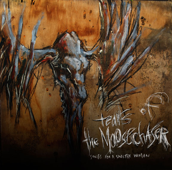 "Tears Of The Moosechaser - Songs For A Sinister Woman - ""Dark Americana Dreams"""