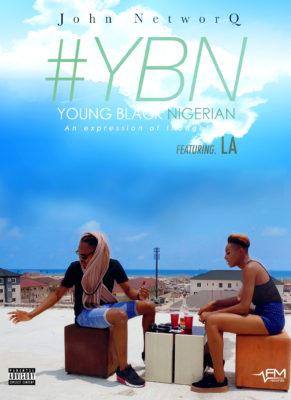 John NetworQ Ft. LA – Young Black Nigerian (YBN)