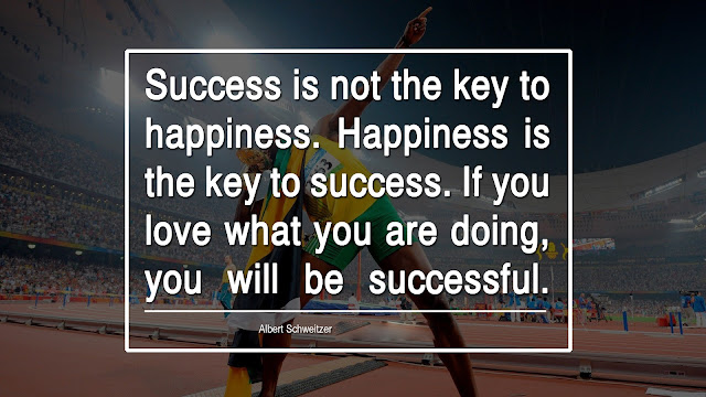 Success is not the key to happiness. happiness is the key to success. if you love what you are doing you will be successful. - Albert Schweitzer