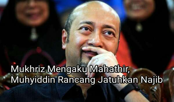 Mukhriz confirms Mahathir and Muhyiddin has conspired in the shadows since 2014 to remove Najib.