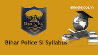 Bihar Police SI Syllabus 2017