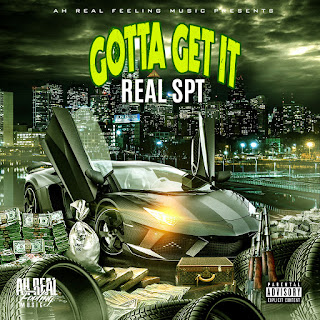 New Music Alert, Real SPT, Gotta Get It, Prod by Kid Flash, TheRealSpt1, realsptmusic, New Hip Hop Music, Hip Hop Everything, Team Bigga Rankin, Promo Vatican,