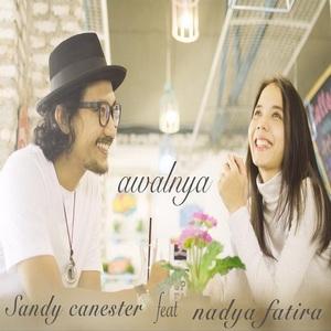 Sandy Canester - Awalnya (Feat. Nadya Fatira)