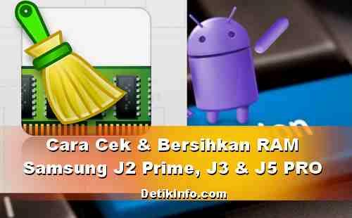 Cara Membersihkan RAM HP Samsung J2 Prime, J3 dan J5 PRO (2017)