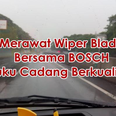 Merawat Wiper Blade Bersama Bosch Suku Cadang Berkualitas