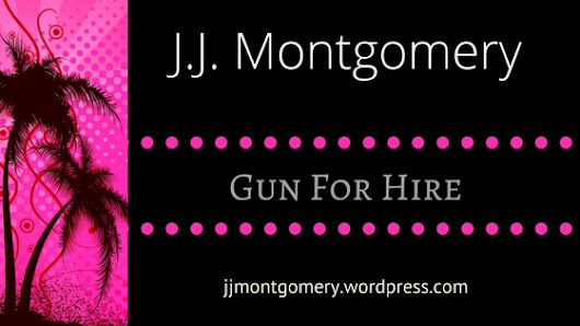 Gun For HIre by J.J. Montgomery