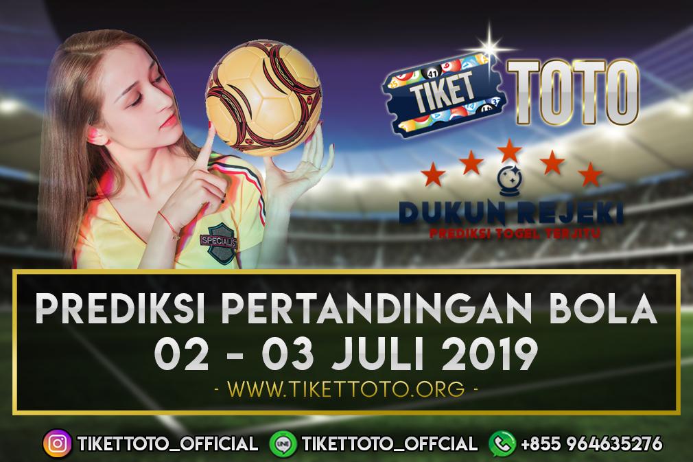 PREDIKSI PERTANDINGAN BOLA TANGGAL 02 – 03 JULI 2019