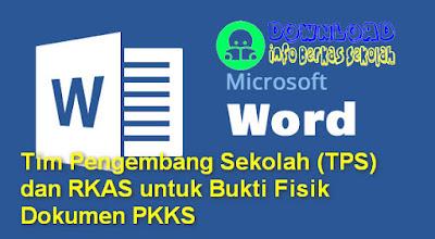 Tim Pengembang Sekolah (TPS) dan RKAS untuk Bukti Fisik Dokumen PKKS