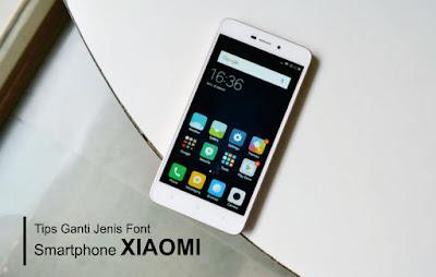 Cara Mengganti Font Smartphone XIAOMI tanpa Root
