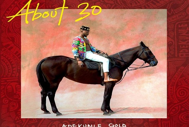 (Download):Adekunle Gold Releases New Album 'About 30'
