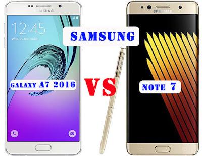 Perbedaan Samsung Note 7 VS Samsung A7 2016