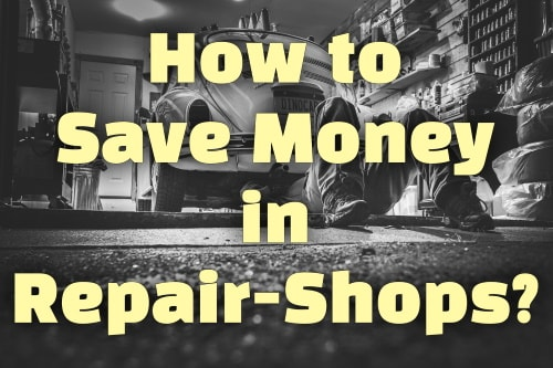 How to save money in repair shops