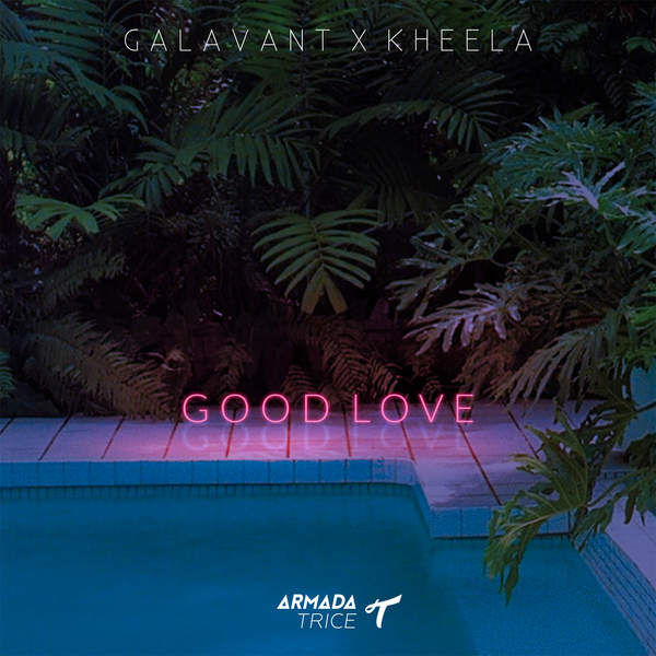 Galavant & Kheela - Good Love - Single Cover