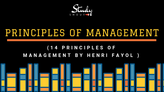 Henri Fayol 14 Principles of Management - StudyShout
