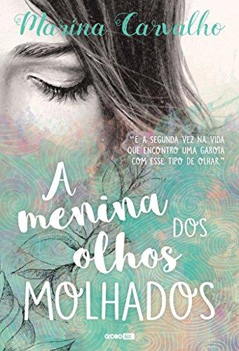 A menina dos olhos molhados Marina Carvalho
