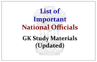 List of Important National Officials- GK Study Materials (Updated)