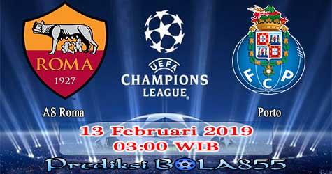 Prediksi Bola855 AS Roma vs FC Porto 13 Februari 2019