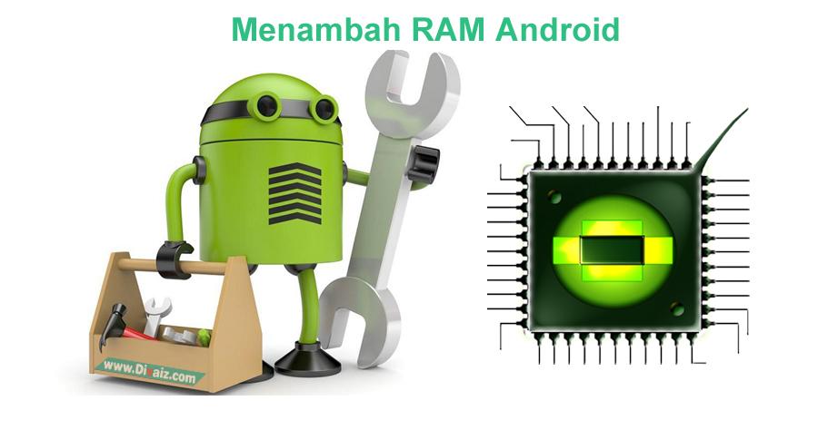 Cara Menambah RAM di HP Android Tanpa Root Berhasil 100%