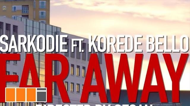 VIDEO: Sarkodie ft. Korede Bello – Far Away