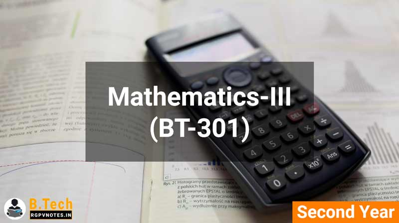 Mathematics-III (BT-301) B.Tech RGPV notes AICTE flexible curricula