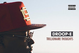 """Droop-E - """"Trillionaire Thoughts"""" Album   @DroopE"""