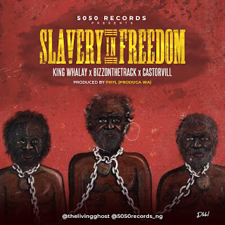 [Music] King Whaley Ft. Bizzonthetrack x Castorville – Slavery In Freedom