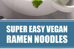 Super Easy Vegan Ramen Noodles