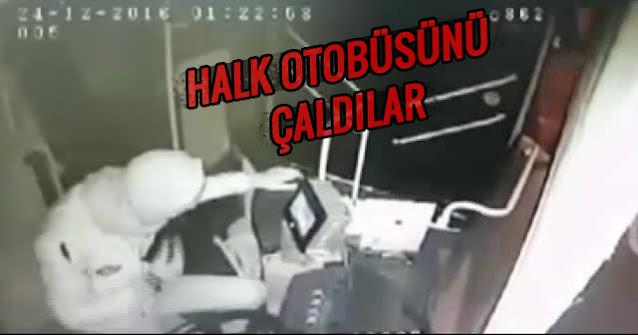 Bu da oldu! Halk otobüsünü çaldılar!