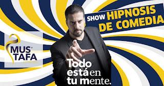 MUSTAFA presenta Show hipnosis de comedia Poster 2