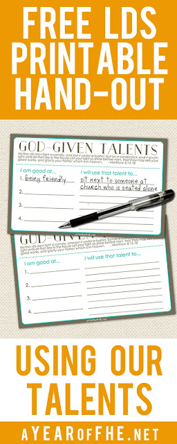 A Year of FHE // a free handout about how each of us comes to earth with special gifts and talents given to us by our Heavenly Father. This has a space to list our talents and how we can use them for good. #talents #lds #teens #handout #sundayschool