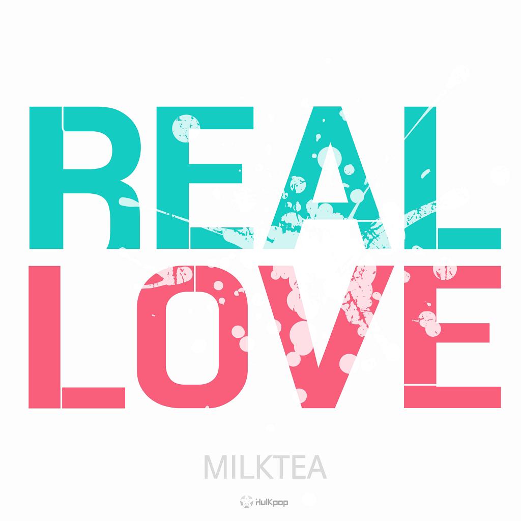 [Single] Milktea – Real Love