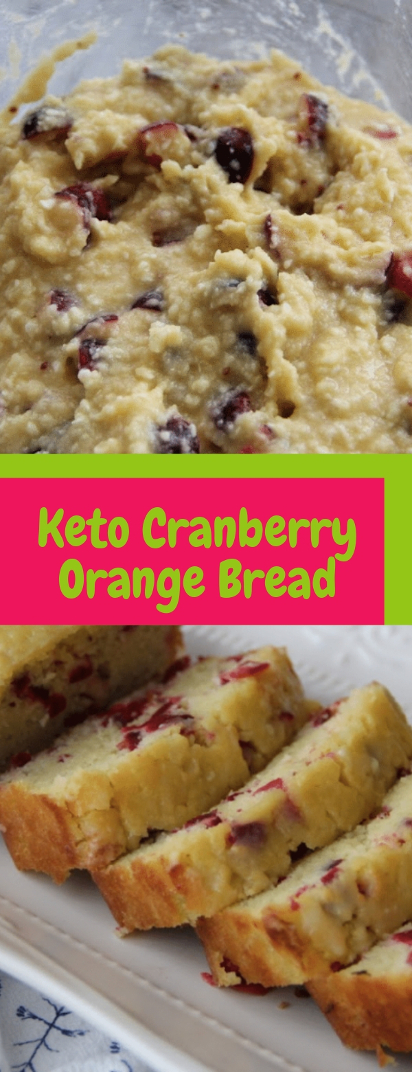 Keto Cranberry Orange Bread  #keto #Lowcarb #bread