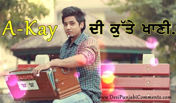 Punjabi Singer A-Kay Di Kutte Khani