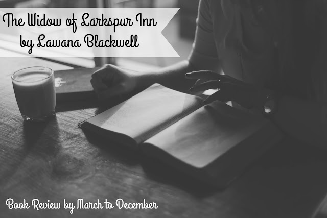The Widow of Larkspur Inn by Lawana Blackwell book review by March to December Blog