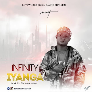 "Music: Infinity - ""Iyanga"" [M&M by Dan Jiggy]"