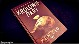 """142. """"Królowie Dary"""" Ken Liu"""