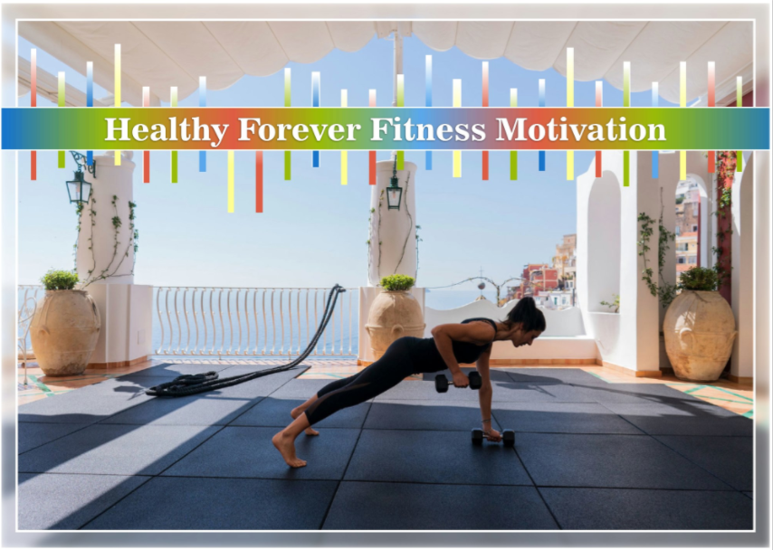 Healthy Forever Fitness Motivation